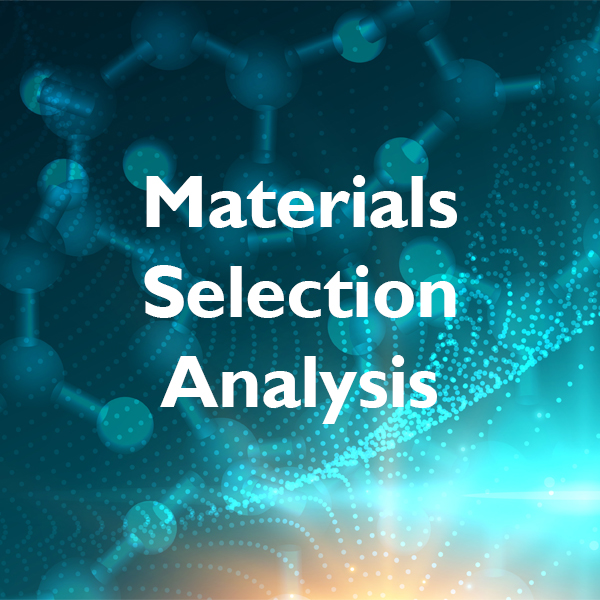 Materials Selection Analysis